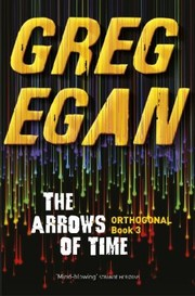 The Arrows Of Time (2014, Orion Publishing Co)