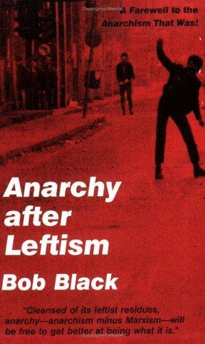 Anarchy After Leftism (Paperback, 1997, CAL Press)