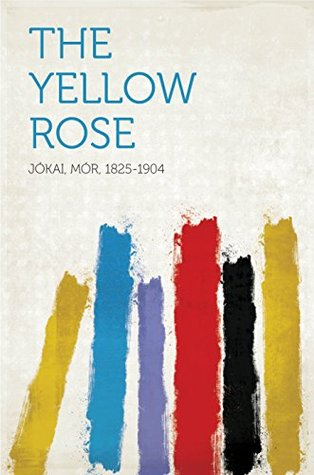 The Yellow Rose (1912, Jarrold & sons)
