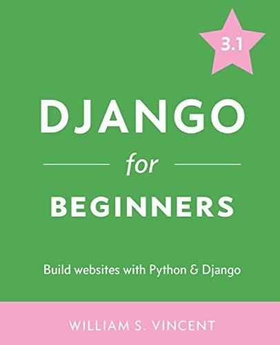 Django for Beginners (paperback, 2020, Welcometocode, WelcomeToCode)