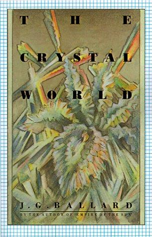 The Crystal World (1988, Farrar, Straus and Giroux)