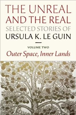 The Unreal And The Real Selected Stories Volume Two Outer Space Inner Lands (2012, Small Beer Press)
