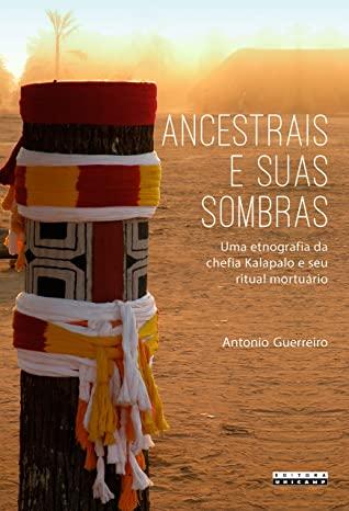 Ancestrais e suas sombras (2015, Editora da Unicamp)