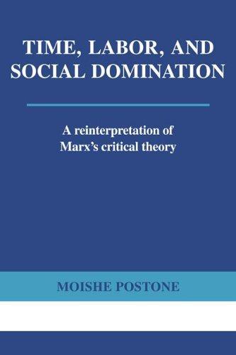Time, Labor, and Social Domination (Paperback, 1996, Cambridge University Press)