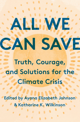 All We Can Save (2020, Random House Publishing Group)