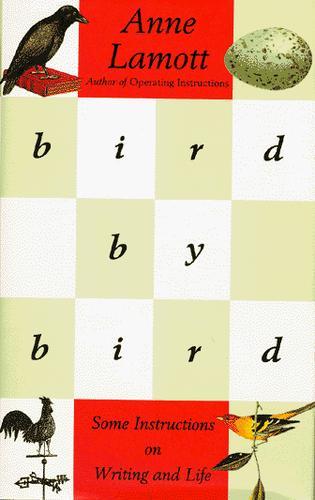 Bird by bird (1994, Pantheon Books)