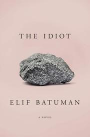 The idiot (2017, Penguin Press)