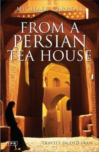 From a Persian Tea House (Paperback, 2007, Tauris Parke Paperbacks)