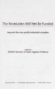 The Revolution Will Not Be Funded (2007, South End Press)