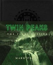 Twin Peaks: The Final Dossier (2017, Flatiron Books)