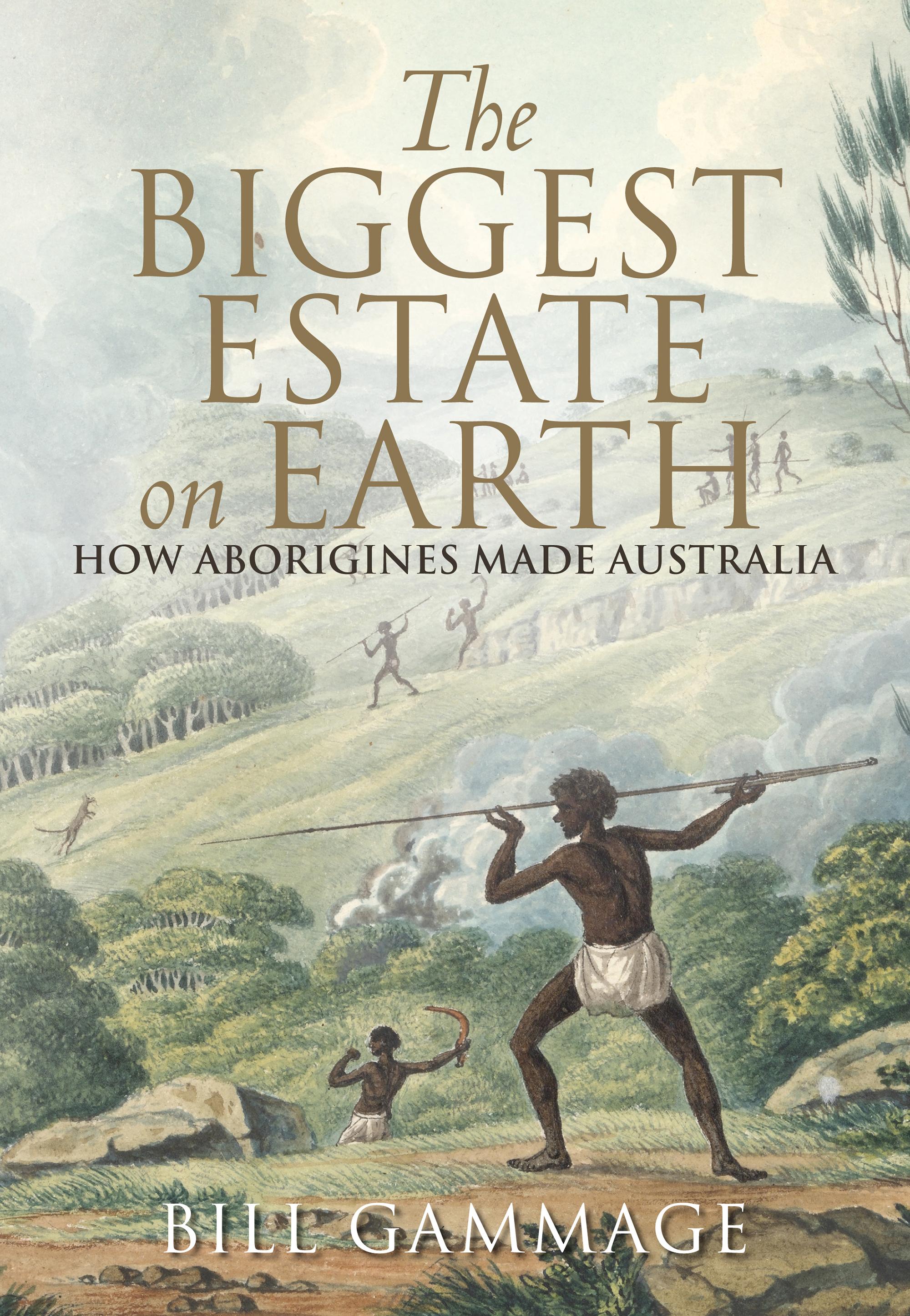 The biggest estate on earth (2011, Allen & Unwin)