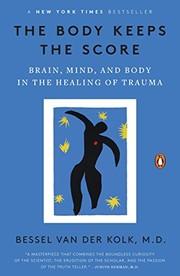 The Body Keeps the Score (2015, Penguin Books)