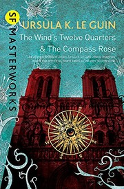 The Wind's Twelve Quarters and The Compass Rose (S.F. Masterworks) (2001, GOLLANCZ)