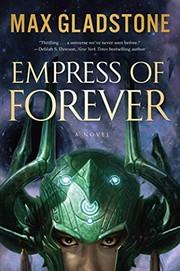 Empress of Forever: A Novel (2019, Tor Books)