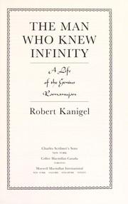 The man who knew infinity (1991, C. Scribner's, Collier Macmillan Canada, Maxwell Macmillan International)