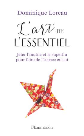 L'Art de l'essentiel (Paperback, français language, 2016, Flammarion)