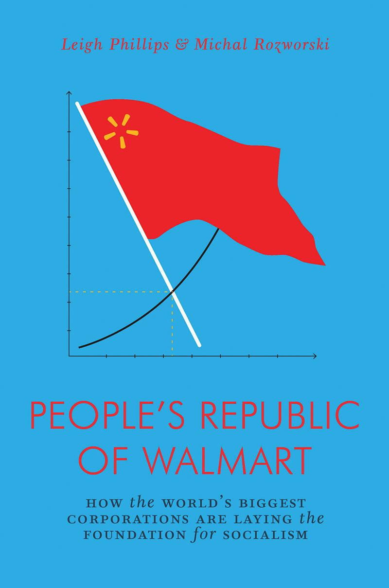 The People's Republic of Walmart (2019, Verso)