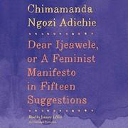 Dear Ijeawele, or A Feminist Manifesto in Fifteen Suggestions (audio cd, 2017, Random House Audio)