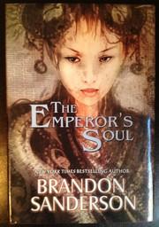 The Emperor's Soul (hardcover, 2012, Tachyon Publications)