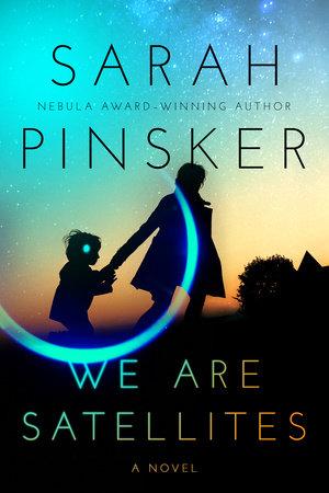 We Are Satellites (paperback, 2021, Berkley Pub Group, Berkley)