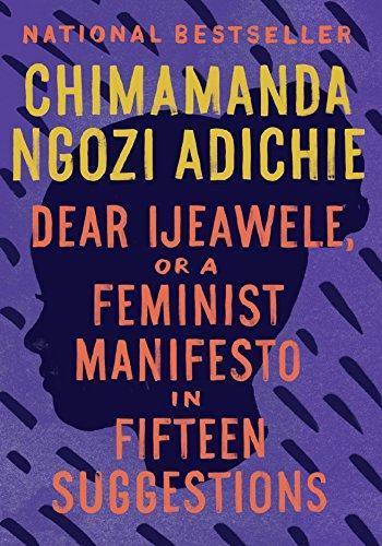 Dear Ijeawele, or a Feminist Manifesto in Fifteen Suggestions (paperback, 2018, Anchor)