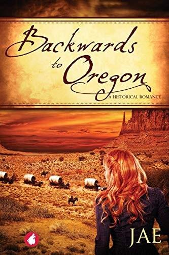 Backwards to Oregon (2017, Ylva Publishing)