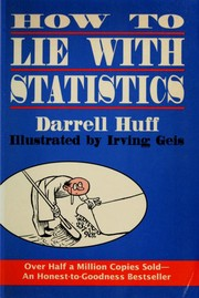 How to lie with statistics (1993, Norton)