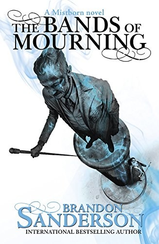 The Bands of Mourning: A Mistborn Novel (2001, GOLLANCZ)