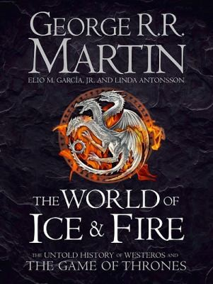 The World of Ice and Fire (Hardcover, 2014, HarperCollins Publishers)