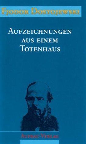 Sämtliche Romane und Erzählungen, 13 Bde., Aufzeichnungen aus einem Totenhaus (1994, Aufbau-Verlag)
