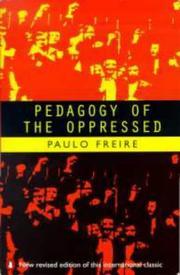 Pedagogy of the Oppressed (1996, Penguin Books Ltd)