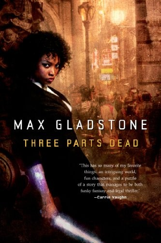 Three Parts Dead (Craft Sequence) (2013, Tor Books)