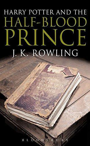 Harry Potter and the Half-Blood Prince (2006, Bloomsbury Publishing)