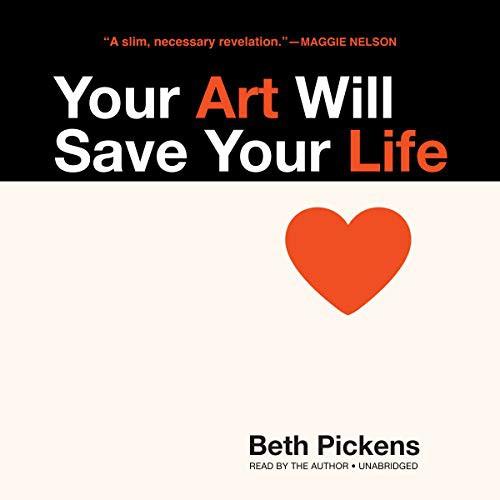 Your Art Will Save Your Life (mp3 cd, 2018, Blackstone Audio, Blackstone Publishing)