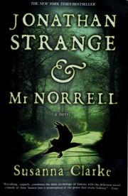 Jonathan Strange & Mr Norrell (2005, Bloomsbury)