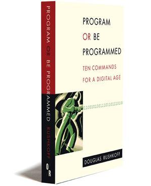 Program or be Programmed (2010, OR Books)