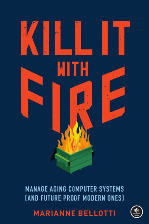 Kill It With Fire (No Starch Press, Incorporated)