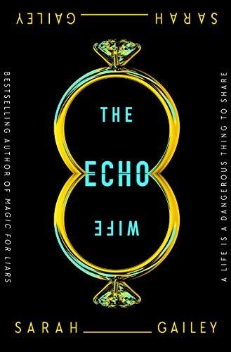 The Echo Wife (2021, Tor Books)