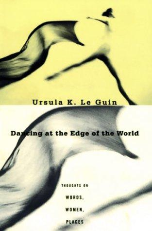 Dancing at the Edge of the World (1997, Grove Press)