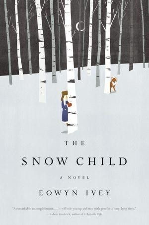 The snow child (Paperback, 2012, Little, Brown and Company)