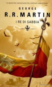 I re di sabbia (Hardcover, Italian language, 2008, Mondadori)