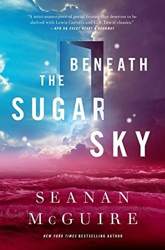 Beneath the Sugar Sky (2018, Tom Doherty Associates)