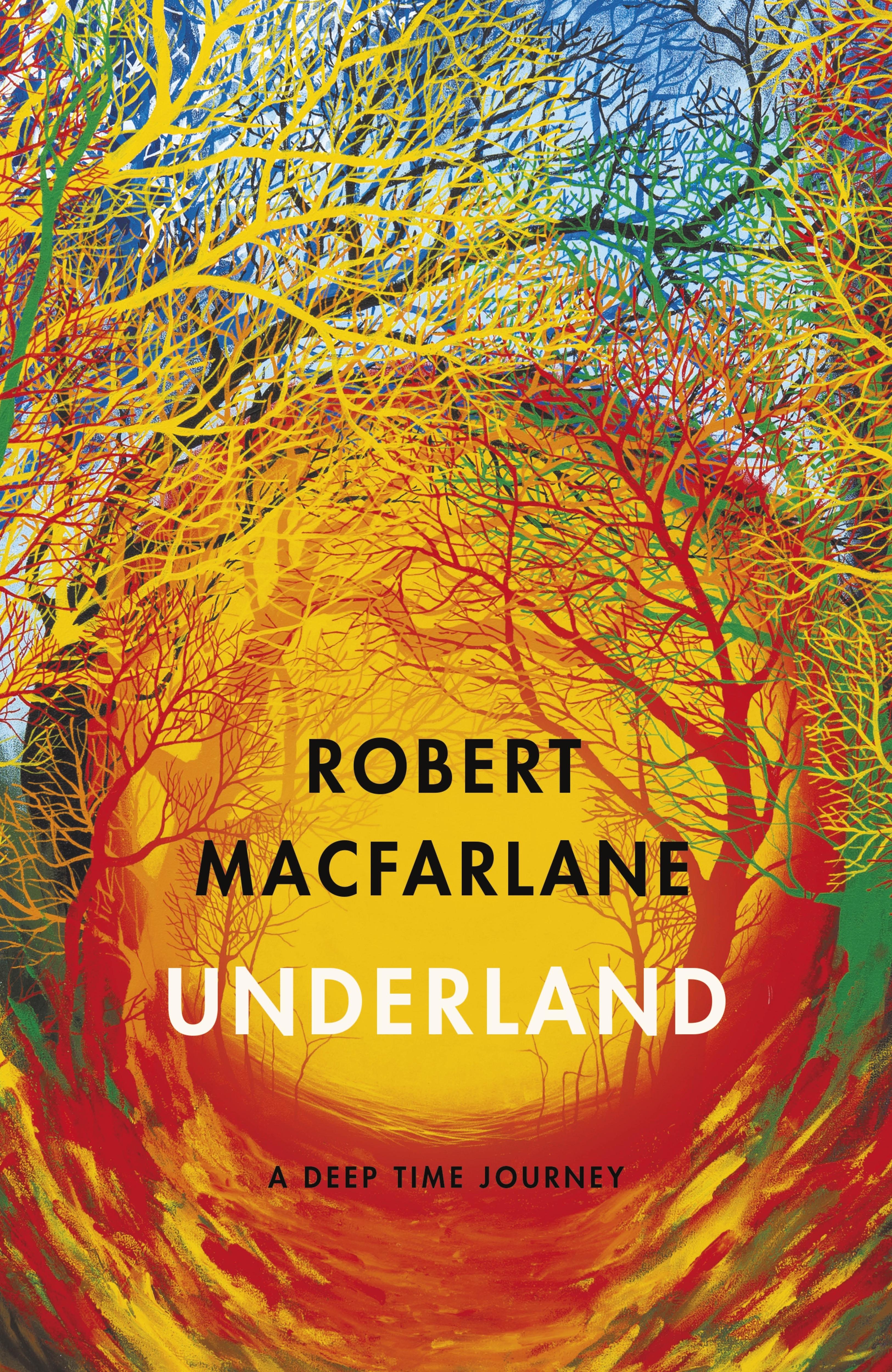 Underland (2019, Hamish Hamilton)