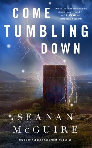 Come Tumbling Down (2020, Tom Doherty Associates)