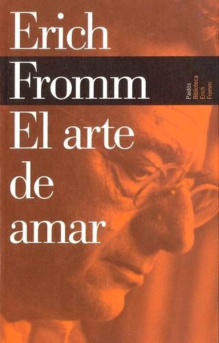 El arte de amar/ The Art of Loving (Biblioteca Erich Fromm/ Erich Fromm Library) (Paperback, Spanish language, 2007, Paidos Iberica Ediciones S a)