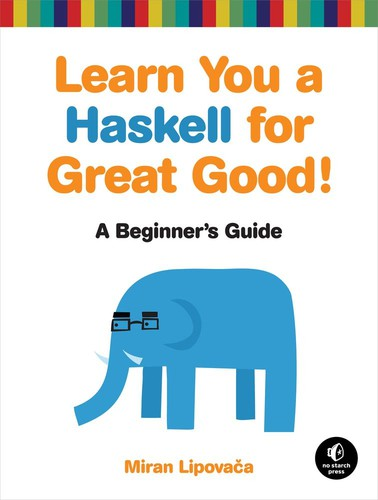 Learn you a Haskell for great good! (eBook, 2011, No Starch Press)