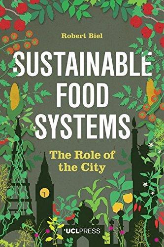 Sustainable Food Systems: The Role of the City (2016)