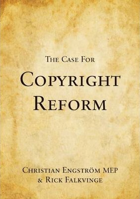 The Case for Copyright Reform (Paperback, 2012, Lulu.com)