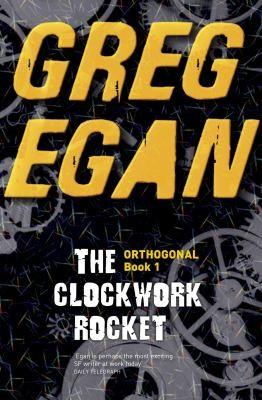 The Clockwork Rocket (2011, Gollancz)