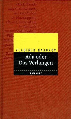 Ada oder Das Verlangen. Aus den Annalen einer Familie. (German language, 1998, Rowohlt, Reinbek)